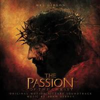 The Passion of The Christ soundtrack. Feb.24  2004